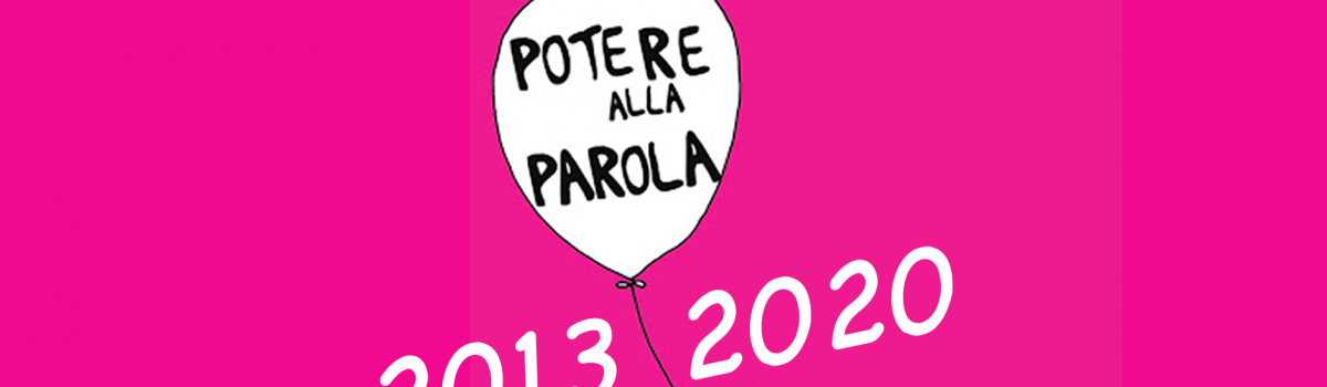 Potere alla parola 2013-2020